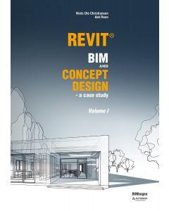 Revit BIM and CONCEPT DESIGN - a case study Volume 1 | Invent A/S